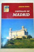 CASTILLOS DE MADRID - 9788486205720 - AMADOR RUIBAL