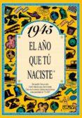 1945 EL AÑO QUE TU NACISTE - 9788488907820 - ROSA COLLADO BASCOMPTE