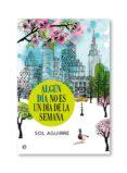 ALGÚN DÍA NO ES UN DÍA DE LA SEMANA (EBOOK) - 9788490608920 - SOL AGUIRRE