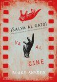 SALVA AL GATO! VA AL CINE: GUIA PARA GUIONISTAS DE TODOS LOS ARGUMENTOS DEL MUNDO - 9788490652220 - BLAKE SNYDER