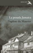 LA POSADA JAMAICA - 9788490653920 - DAPHNE DU MAURIER