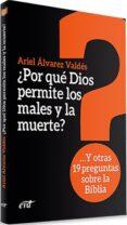 ¿POR QUÉ DIOS PERMITE LOS MALES Y LA MUERTE? - 9788490734520 - ARIEL ALVAREZ VALDES