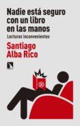 nadie está seguro con un libro en las manos (ebook)-santiago alba rico-9788490974520