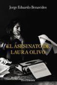EL ASESINATO DE LAURA OLIVO - 9788491810520 - JORGE EDUARDO BENAVIDES