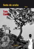 SEDA DE ARAÑA - 9788493883720 - TATO CABAL