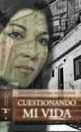 CUESTIONANDO MI VIDA - 9788494080920 - SERAFINA HERRERA FERNANDEZ