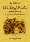 FABULAS LITERARIAS (ED. FACSIMIL DE LA ED. DE MADRID, 1787) - 9788495636720 - TOMAS DE IRIARTE