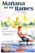 MAÑANA NO ME LLAMES - 9788496190320 - JAIME SANTA-OLALLA TEMBOURY