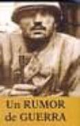 RUMOR DE GUERRA - 9788496364820 - PHILIP CAPUTO