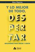 Y LO MEJOR DE TODO, DESPERTAR - 9788497357920 - CESAR PIQUERAS