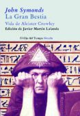 la gran bestia: vida de alister crowley-john addington symonds-9788498411720