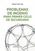 PROBLEMAS DE INGENIO PARA SECUNDARIA - 9788498423020 - MIGUEL CAPO DOLZ