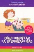 COMO FOMENTAR LA RESPONSABILIDAD - 9788498960020 - JESUS JARQUE GARCIA
