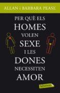 PERQUE ELS HOMES VOLEN SEXE I LES DONES NECESSITEN AMOR - 9788499303420 - ALLAN PEASE