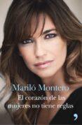 EL CORAZON DE LAS MUJERES NO TIENE REGLAS - 9788499984520 - MARILO MONTERO