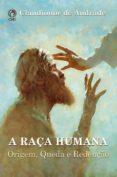 Descarga gratuita de la colección de audiolibros. A RAÇA HUMANA de CLAUDIONOR DE ANDRADE