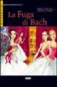 la fuga di bach (intermedio) (con cd-audio)-regina assini-susanna longo-9788877549020