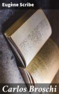 Ebooks descargar ipod gratis CARLOS BROSCHI 4057664182630 en español de EUGENE SCRIBE