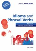 OXFORD WORD SKILLS: ADVANCED: IDIOMS & PHRASAL VERBS STUDENT BOOK WITH KEY: LEARN AND PRACTISE ENGLISH VOCABULARY - 9780194620130 - VV.AA.