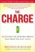 the charge: activating the 10 human drives that make you feel alive-brendon burchard-9781451667530