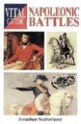 vital guide: napoleonic battles-jonathan sutherland-9781840374230