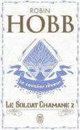 le soldat chamane - 2 - le cavalier reveur-robin hobb-9782290004630