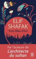 trois filles d eve-elif shafak-9782290165430