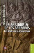 la sabiduria de los barbaros: los limites de la helenizacion-arnaldo momigliano-9786071619730