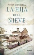 LA HIJA DE LA NIEVE - 9788408150930 - NURIA ESPONELLA
