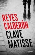 clave matisse (ebook)-reyes calderon-9788408196730