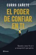EL PODER DE CONFIAR EN TI - 9788408205630 - CURRO CAÑETE