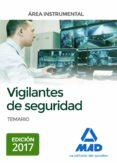 VIGILANTES DE SEGURIDAD, AREA INSTRUMENTAL: TEMARIO - 9788414210130 - VV.AA.