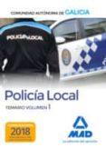 POLICIA LOCAL DE LA COMUNIDAD AUTONOMA DE GALICIA. TEMARIO VOLUMEN 1 - 9788414220030 - VV.AA.