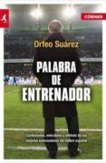 PALABRA DE ENTRENADOR - 9788415242130 - ORFEO SUAREZ