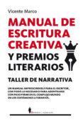 MANUAL DE ESCRITURA CREATIVA Y PREMIOS LITERARIOS - 9788415441830 - VICENTE MARCO AGUILAR