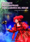 se ofrece mezzosoprano para labores del hogar y otras dos piezas breves-luis leante-9788415516330