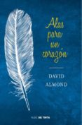 ALAS PARA UN CORAZON - 9788415594130 - DAVID ALMOND