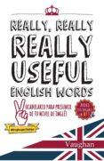 REALLY, REALLY, REALLY USEFUL ENGLISH WORDS - 9788416667130 - RICHARD BROWN