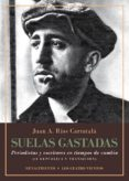 SUELAS GASTADAS - 9788416981830 - JUAN ANTONIO RIOS CARRATALA
