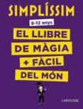 SIMPLISSIM: EL LLIBRE DE MAGIA MES FACIL DEL MON