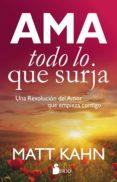 AMA TODO LO QUE SURJA - 9788417030230 - MATT KAHN