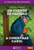 UN CUENTO DE NAVIDAD / A CHRISTMAS CAROL (ED. BILINGÜE ESPAÑOL - INGLES) - 9788417079130 - CHARLES DICKENS