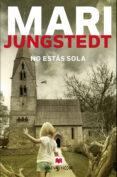 NO ESTAS SOLA (SAGA ANDERS KNUTAS 11) - 9788417108830 - MARI JUNGSTEDT