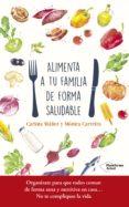 alimenta a tu familia de forma saludable (ebook)-carlota mañez-monica carreira-9788417114930