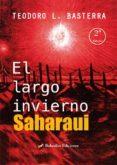 Ebook descargas gratuitas para móvil EL LARGO INVIERNO SAHARAUI 9788417198930