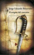 EL ENIGMA DEL CONVENTO - 9788420417530 - JORGE EDUARDO BENAVIDES