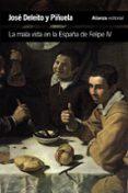 la mala vida en la españa de felipe iv-jose deleito y piñuela-9788420689630