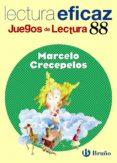 LECTURA EFICAZ. JUEGOS DE LECTURA Nº 88: MARCELO CRECEPELOS - 9788421657430 - ANGEL ALONSO GRACIA