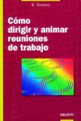 COMO DIRIGIR Y ANIMAR LAS REUNIONES DE TRABAJO - 9788423405930 - VV.AA.