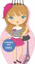 A FRANCIA CON EMMA - 9788424656430 - VV.AA.